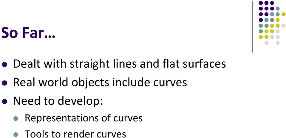 include curves Need to develop:
