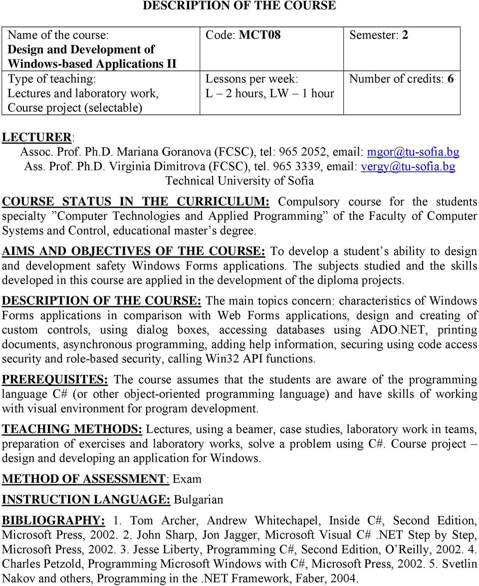 bg COURSE STATUS IN THE CURRICULUM: Compulsory course for the students specialty Computer Technologies and Applied Programming of the Faculty of Computer Systems and Control, educational master s
