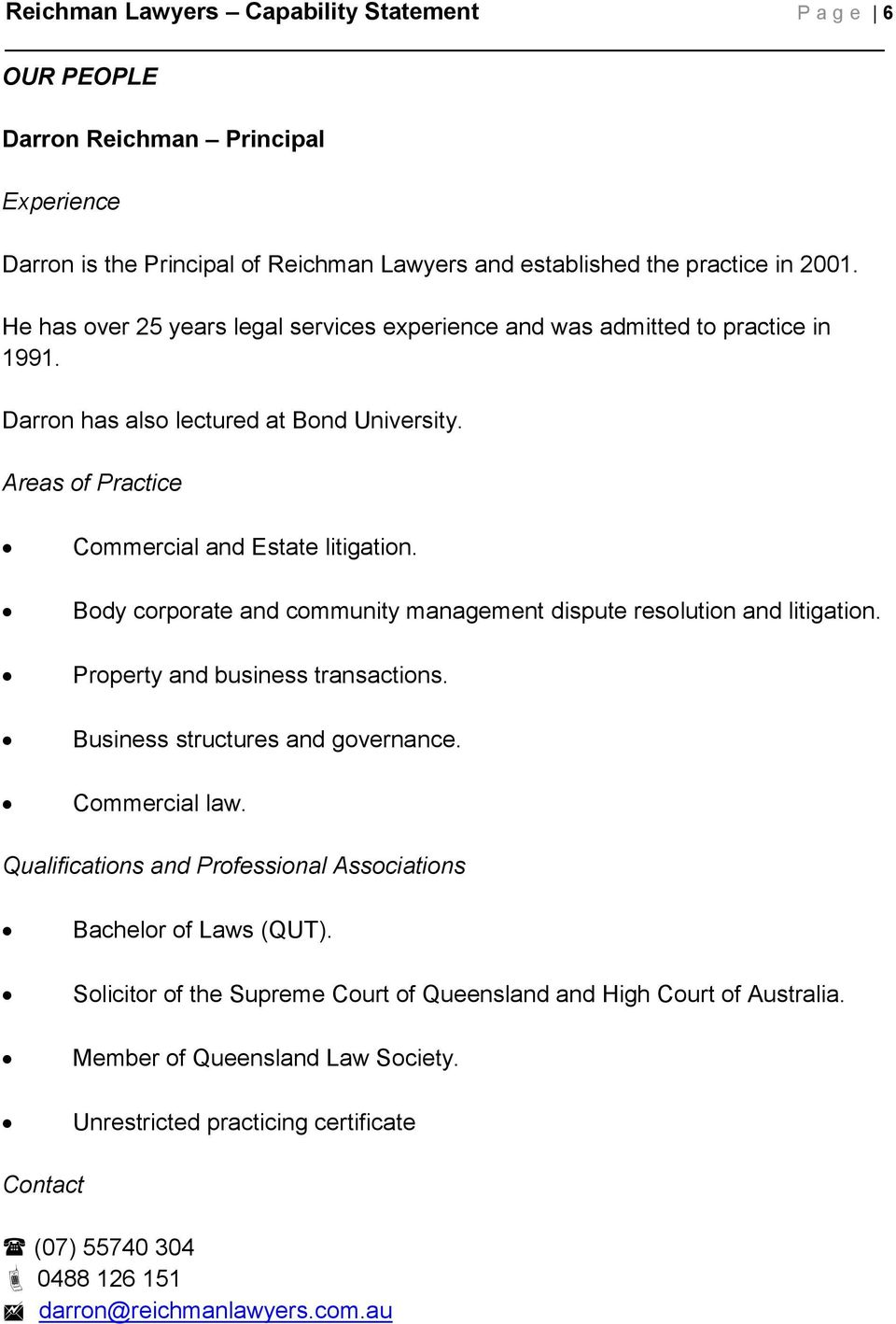 Body corporate and community management dispute resolution and litigation. Property and business transactions. Business structures and governance. Commercial law.