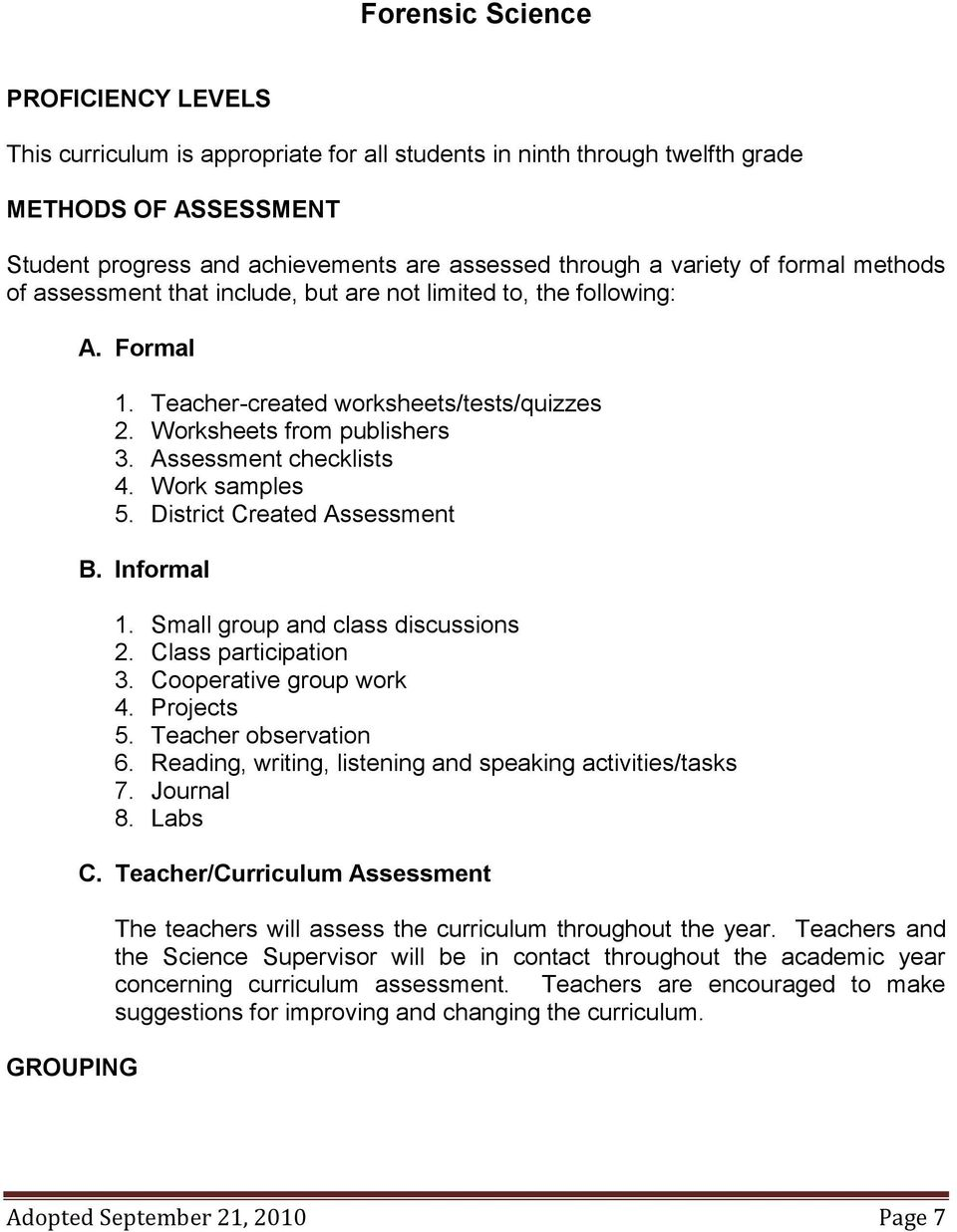 Assessment checklists 4. Work samples 5. District Created Assessment B. Informal 1. Small group and class discussions 2. Class participation 3. Cooperative group work 4. Projects 5.
