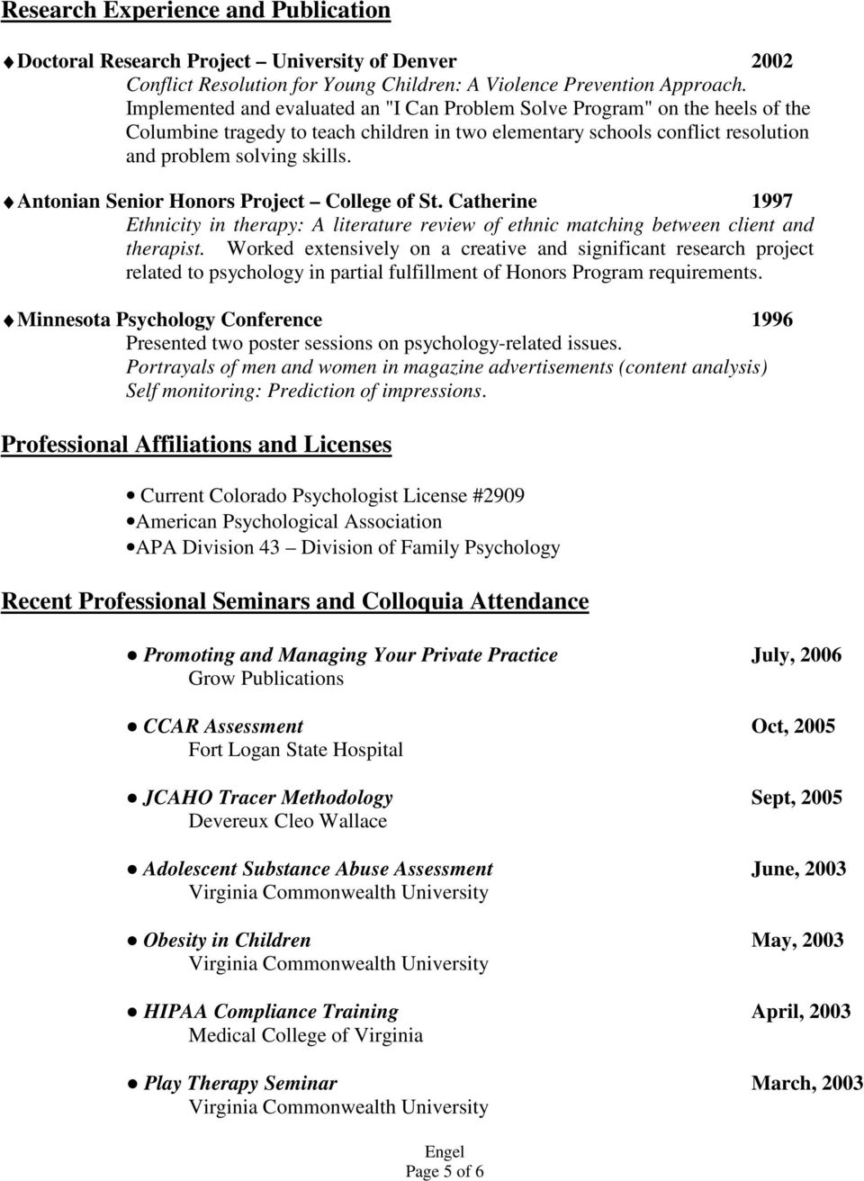 Antonian Senior Honors Project College of St. Catherine 1997 Ethnicity in therapy: A literature review of ethnic matching between client and therapist.
