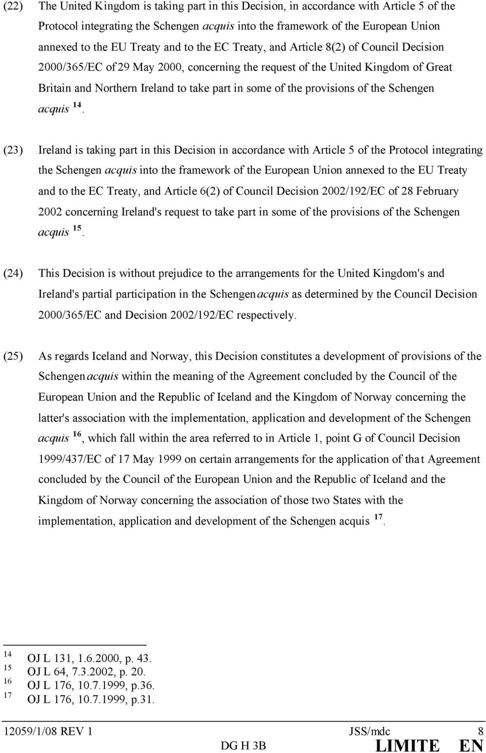 provisions of the Schengen acquis 14.