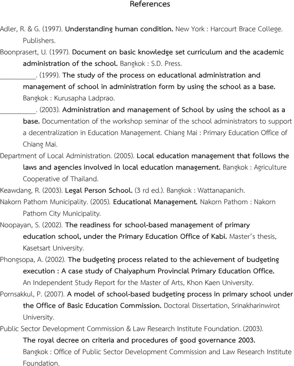. (2003). Administration and management of School by using the school as a base.