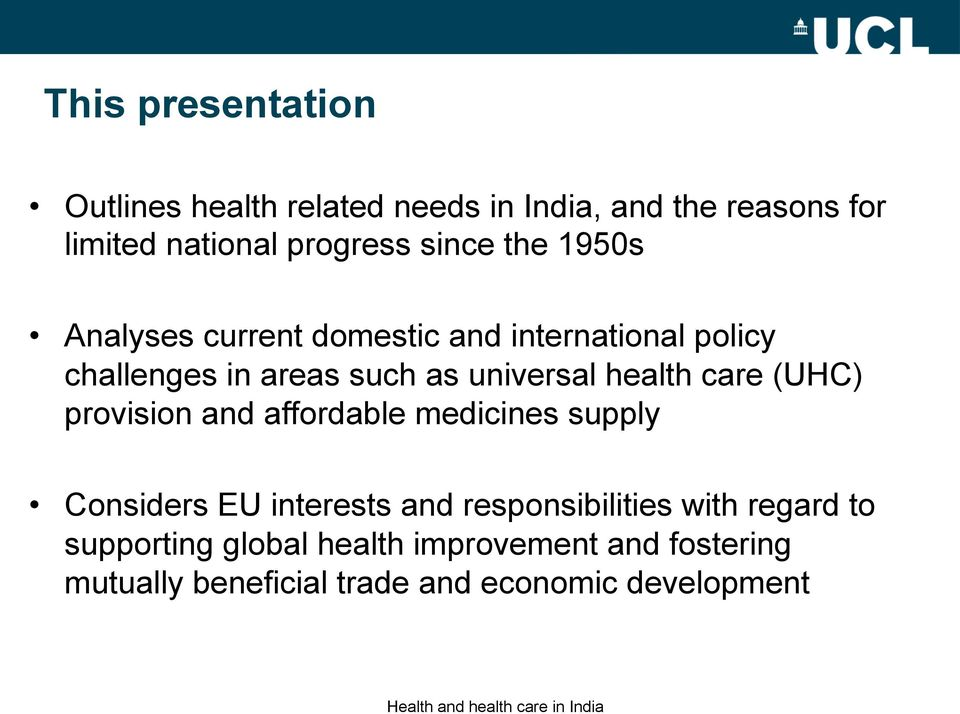 health care (UHC) provision and affordable medicines supply Considers EU interests and responsibilities