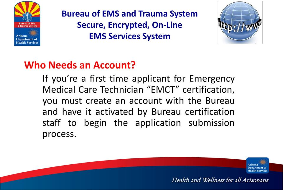 Technician EMCT certification, you must create an account with