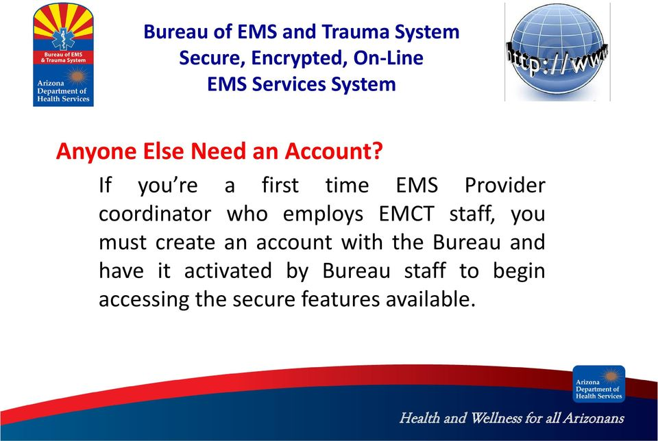 employs EMCT staff, you must create an account with the