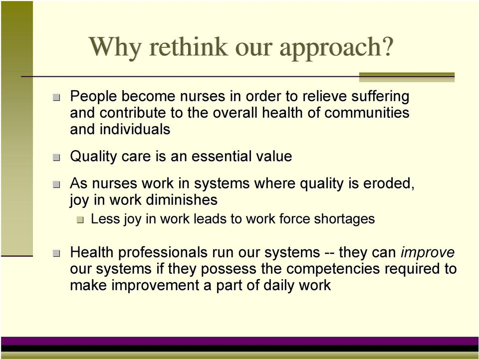 individuals Quality care is an essential value As nurses work in systems where quality is eroded, joy in work