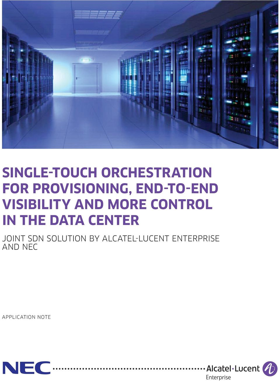 MORE CONTROL IN THE DATA CENTER JOINT SDN