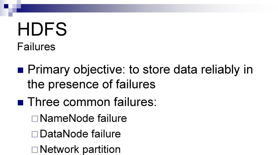 failures Three common failures: