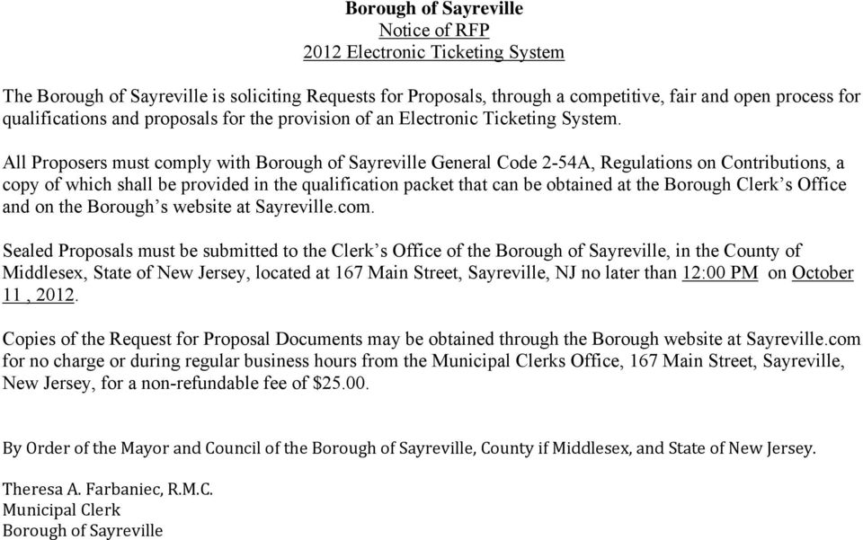 All Proposers must comply with Borough of Sayreville General Code 2-54A, Regulations on Contributions, a copy of which shall be provided in the qualification packet that can be obtained at the