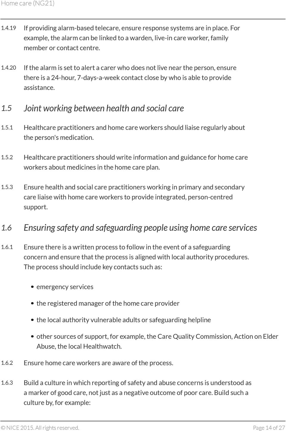 1.5.3 Ensure health and social care practitioners working in primary and secondary care liaise with home care workers to provide integrated, person-centred support. 1.