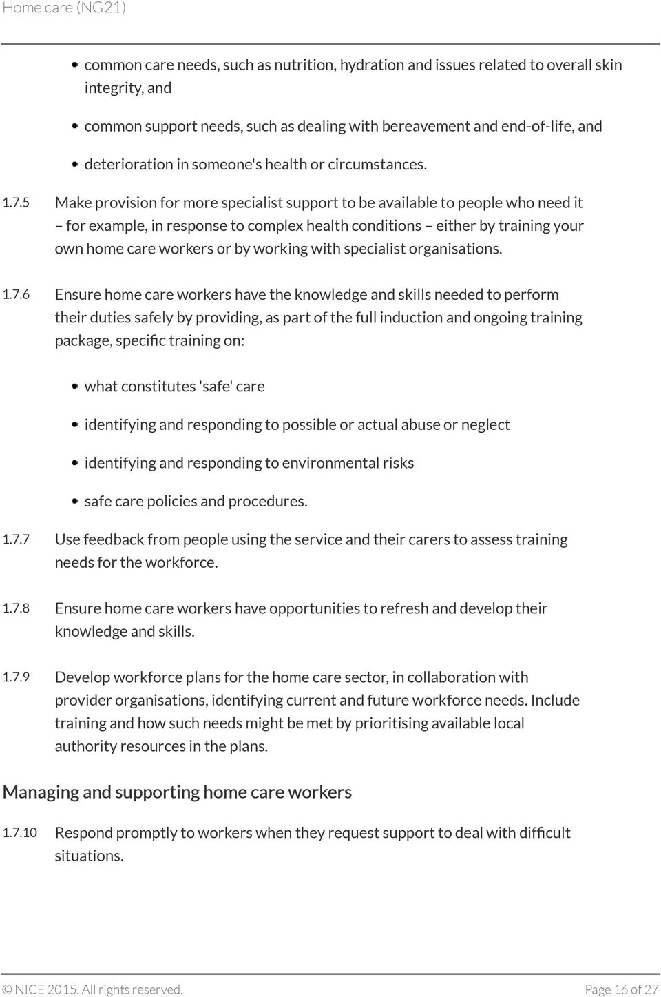 5 Make provision for more specialist support to be available to people who need it for example, in response to complex health conditions either by training your own home care workers or by working