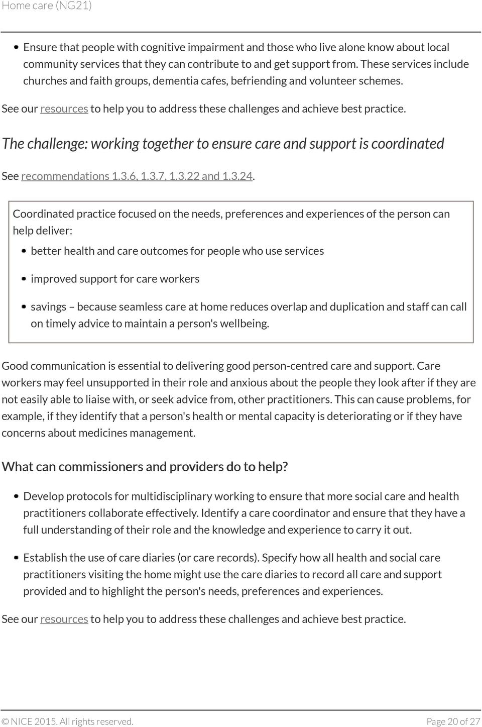The challenge: working together to ensure care and support is coordinated See recommendations 1.3.6, 1.3.7, 1.3.22 and 1.3.24.