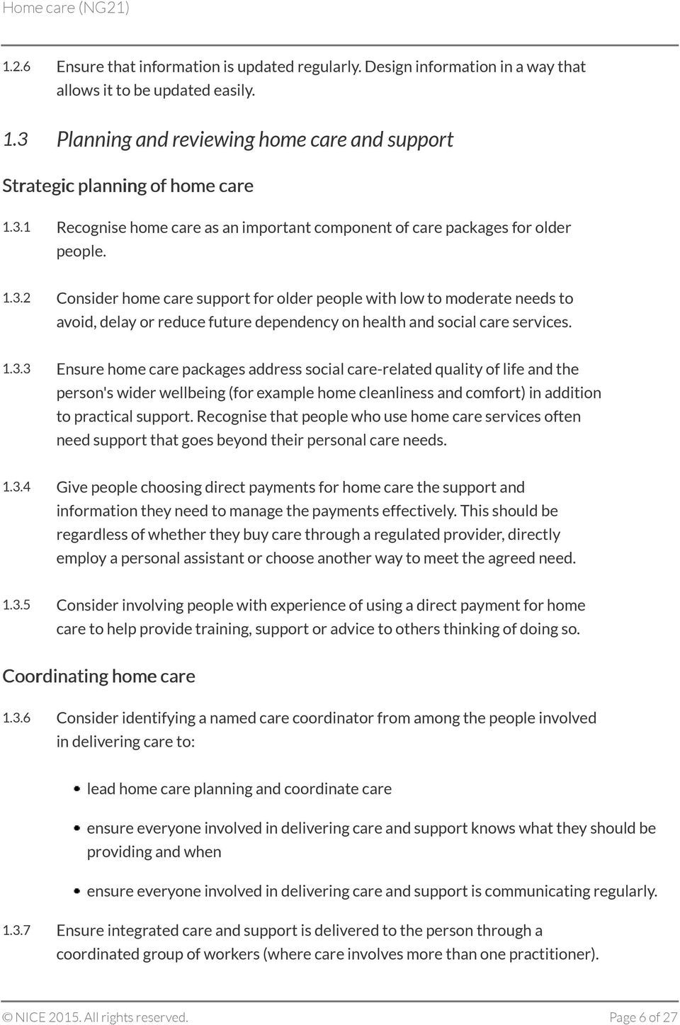 1.3.3 Ensure home care packages address social care-related quality of life and the person's wider wellbeing (for example home cleanliness and comfort) in addition to practical support.