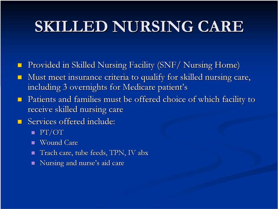 Patients and families must be offered choice of which facility to t receive skilled nursing care