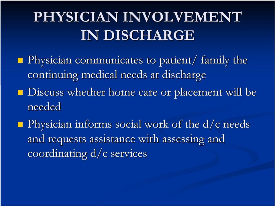 care or placement will be needed Physician informs social work of the