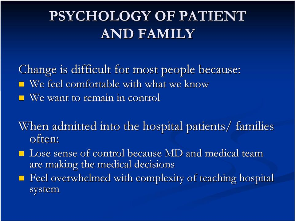 hospital patients/ families often: Lose sense of control because MD and medical team