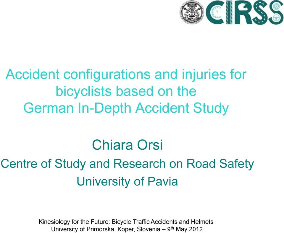 Accident Study Chiara Orsi Centre of Study