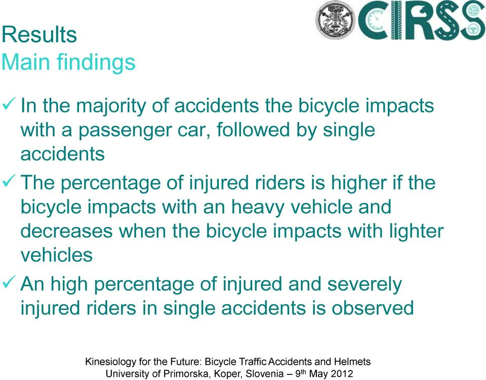 impacts with an heavy vehicle and decreases when the bicycle impacts with lighter