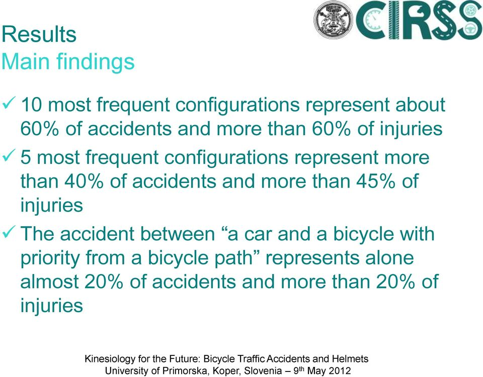 accidents and more than 45% of injuries The accident between a car and a bicycle with