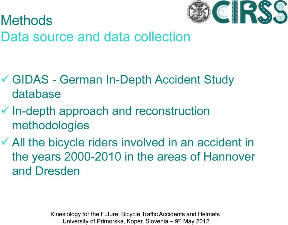 reconstruction methodologies All the bicycle riders involved