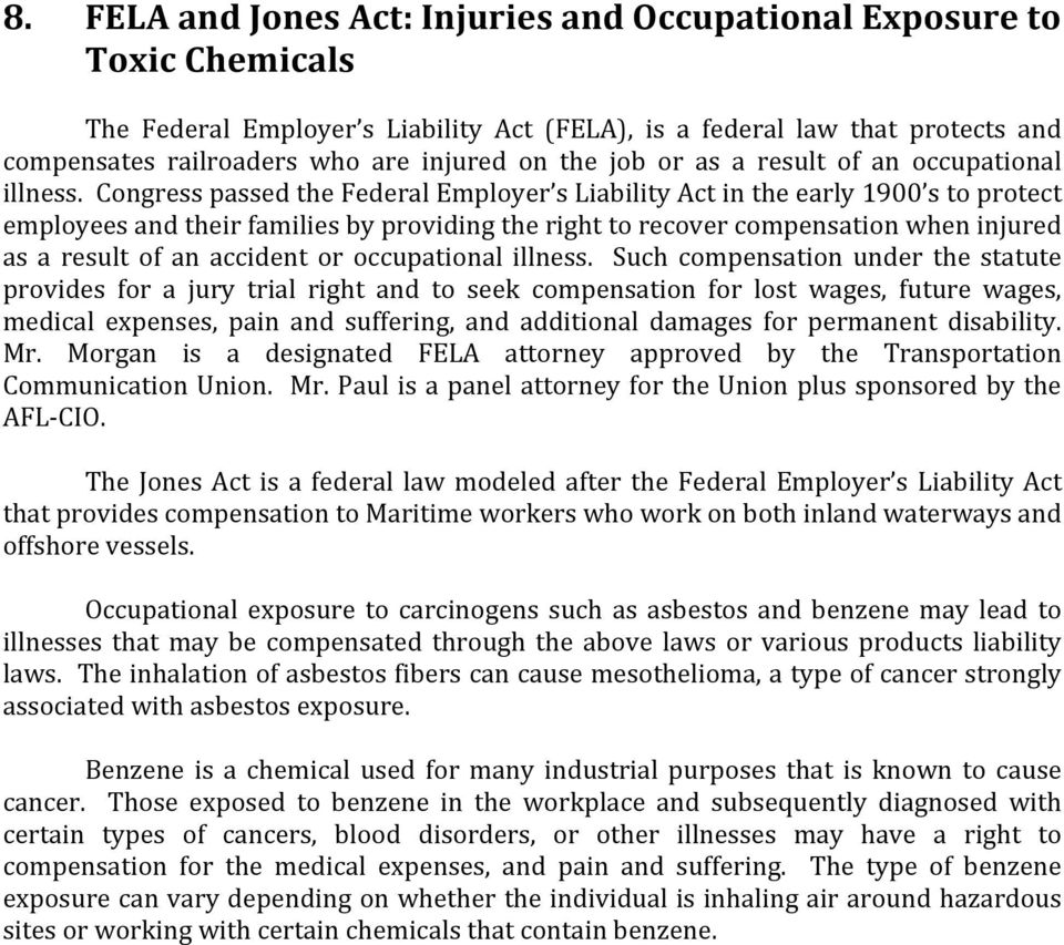 Congress passed the Federal Employer s Liability Act in the early 1900 s to protect employees and their families by providing the right to recover compensation when injured as a result of an accident