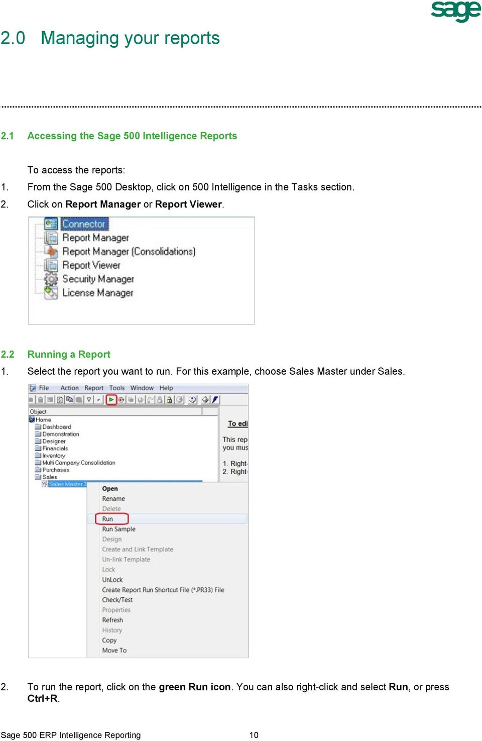 2.2 Running a Report 1. Select the report you want to run. For this example, choose Sales Master under Sales. 2.