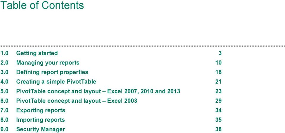 0 PivotTable concept and layout Excel 2007, 2010 and 2013 23 6.