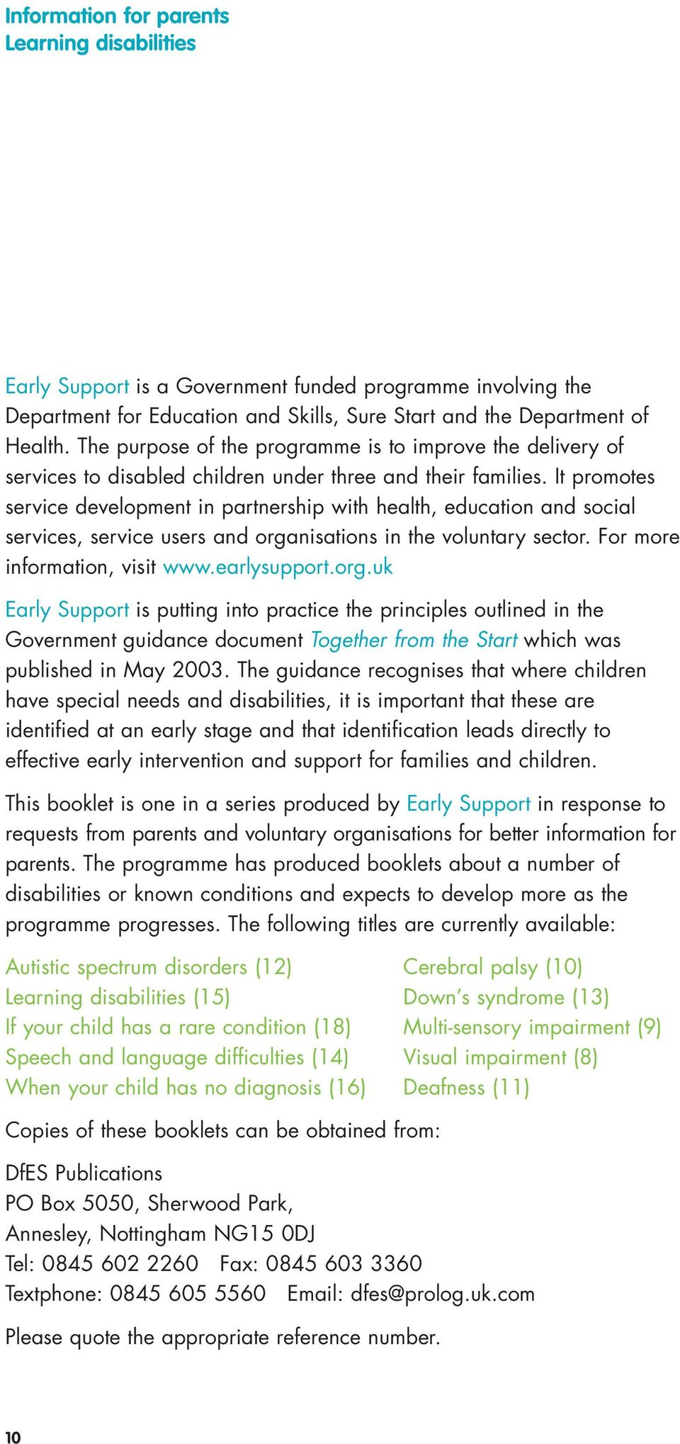 It promotes service development in partnership with health, education and social services, service users and orga