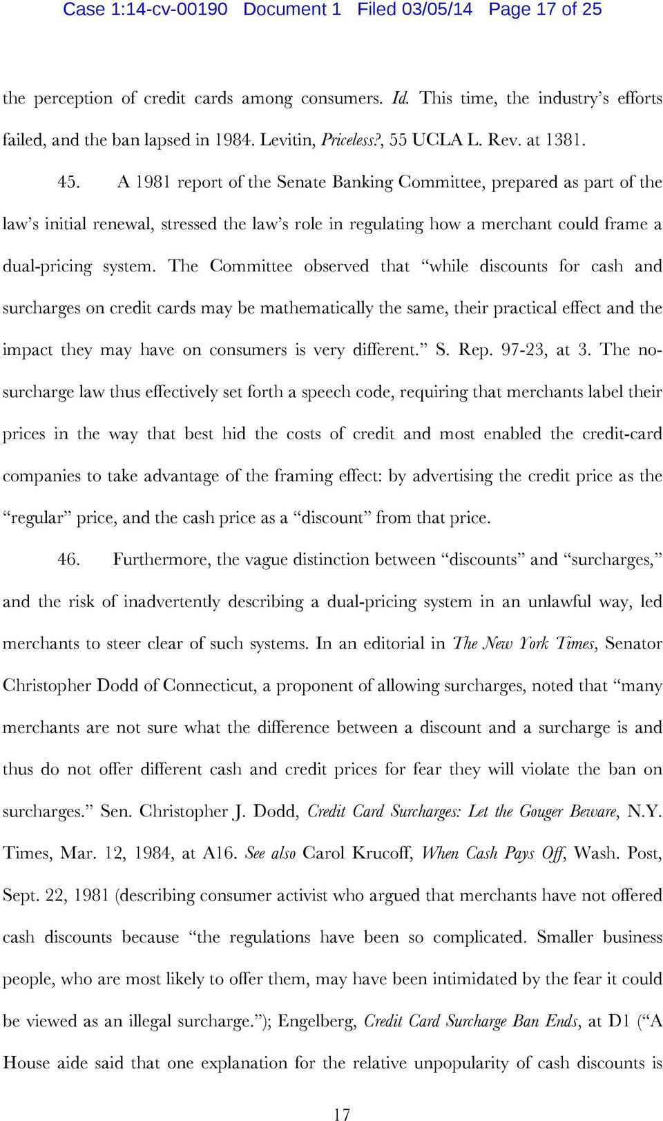 A 1981 report of the Senate Banking Committee, prepared as part of the law s initial renewal, stressed the law s role in regulating how a merchant could frame a dual-pricing system.