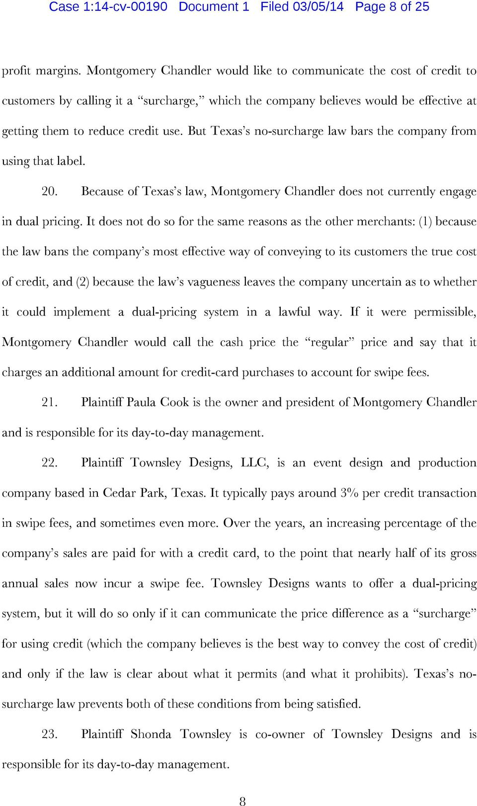 But Texas s no-surcharge law bars the company from using that label. 20. Because of Texas s law, Montgomery Chandler does not currently engage in dual pricing.