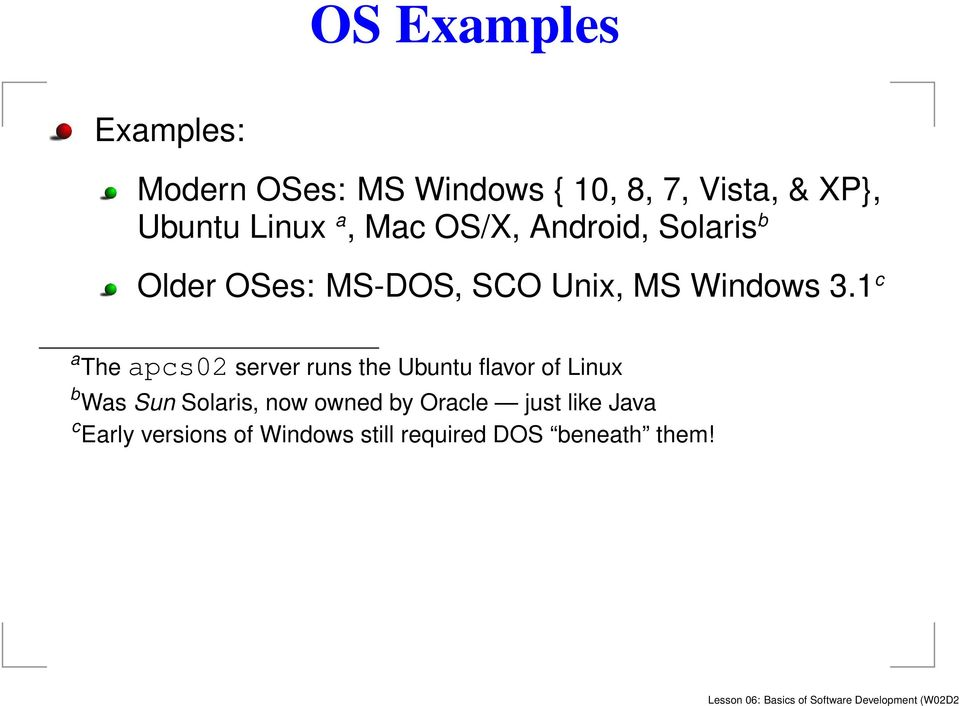 1 c a Theapcs02 server runs the Ubuntu flavor of Linux b Was Sun Solaris, now owned by Oracle