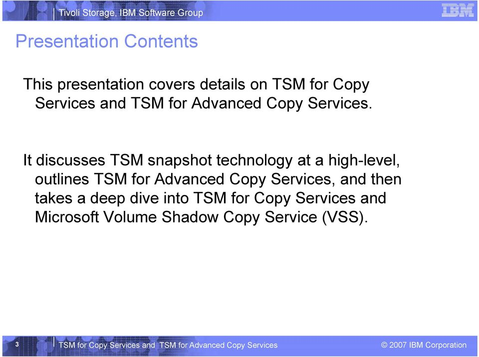 It discusses TSM snapshot technology at a high-level, outlines TSM for Advanced Copy