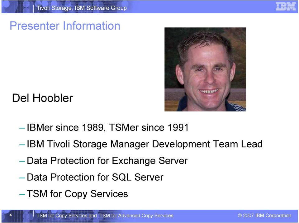 Protection for Exchange Server Data Protection for SQL Server TSM