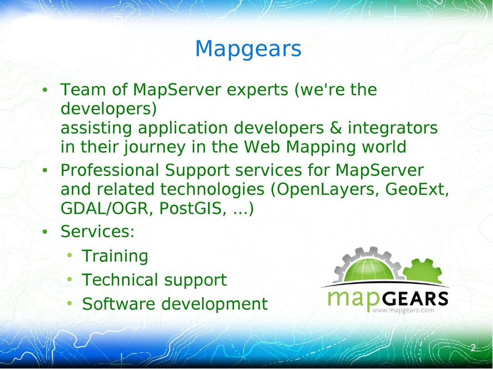 Support services for MapServer and related technologies (OpenLayers, GeoExt,