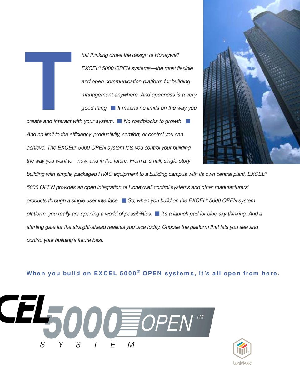 The EXCEL 5000 OPEN system lets you control your building the way you want to now, and in the future.