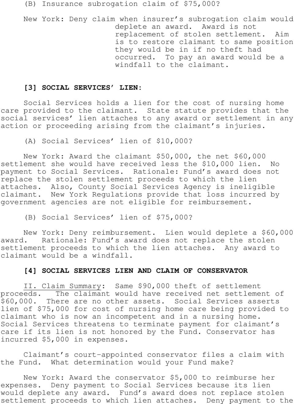 [3] SOCIAL SERVICES LIEN: Social Services holds a lien for the cost of nursing home care provided to the claimant.