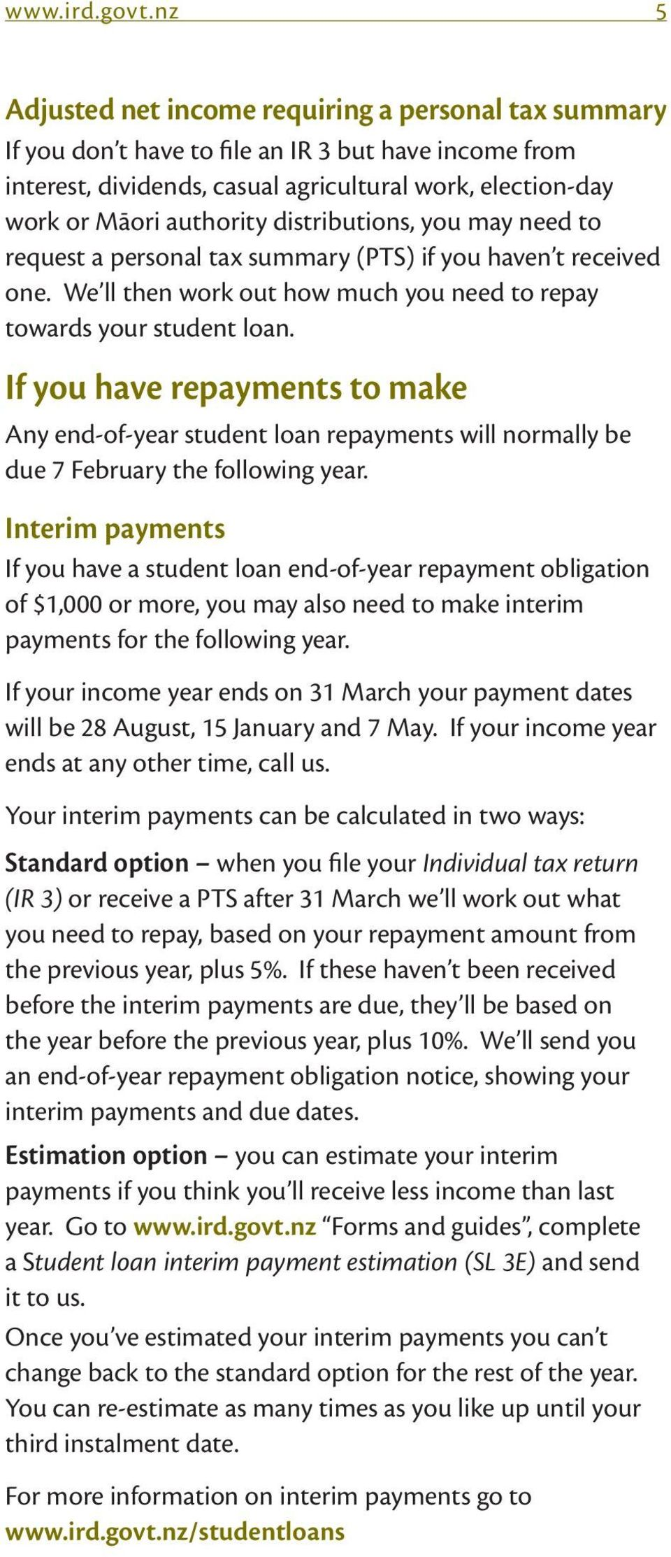 distributions, you may need to request a personal tax summary (PTS) if you haven t received one. We ll then work out how much you need to repay towards your student loan.