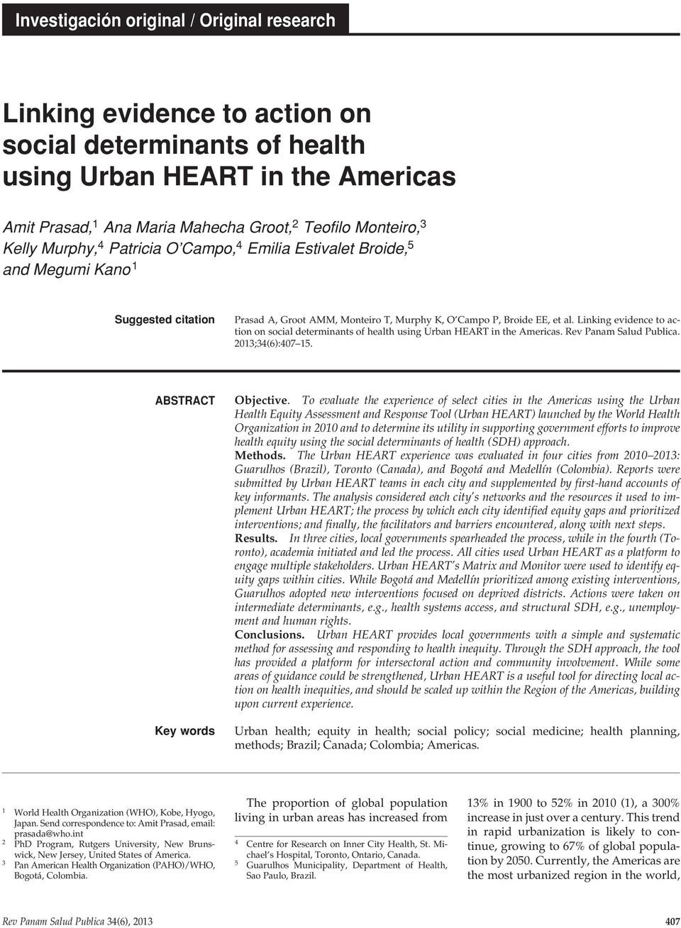 Linking evidence to action on social determinants of health using Urban HEART in the Americas. Rev Panam Salud Publica. 2013;34(6):407 15. abstract Key words Objective.