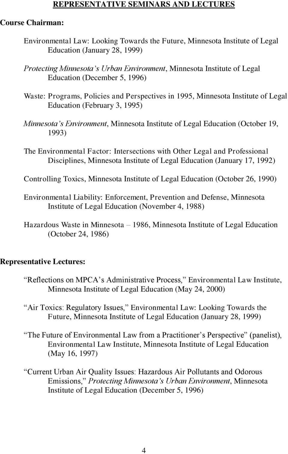 Environment, Minnesota Institute of Legal Education (October 19, 1993) The Environmental Factor: Intersections with Other Legal and Professional Disciplines, Minnesota Institute of Legal Education