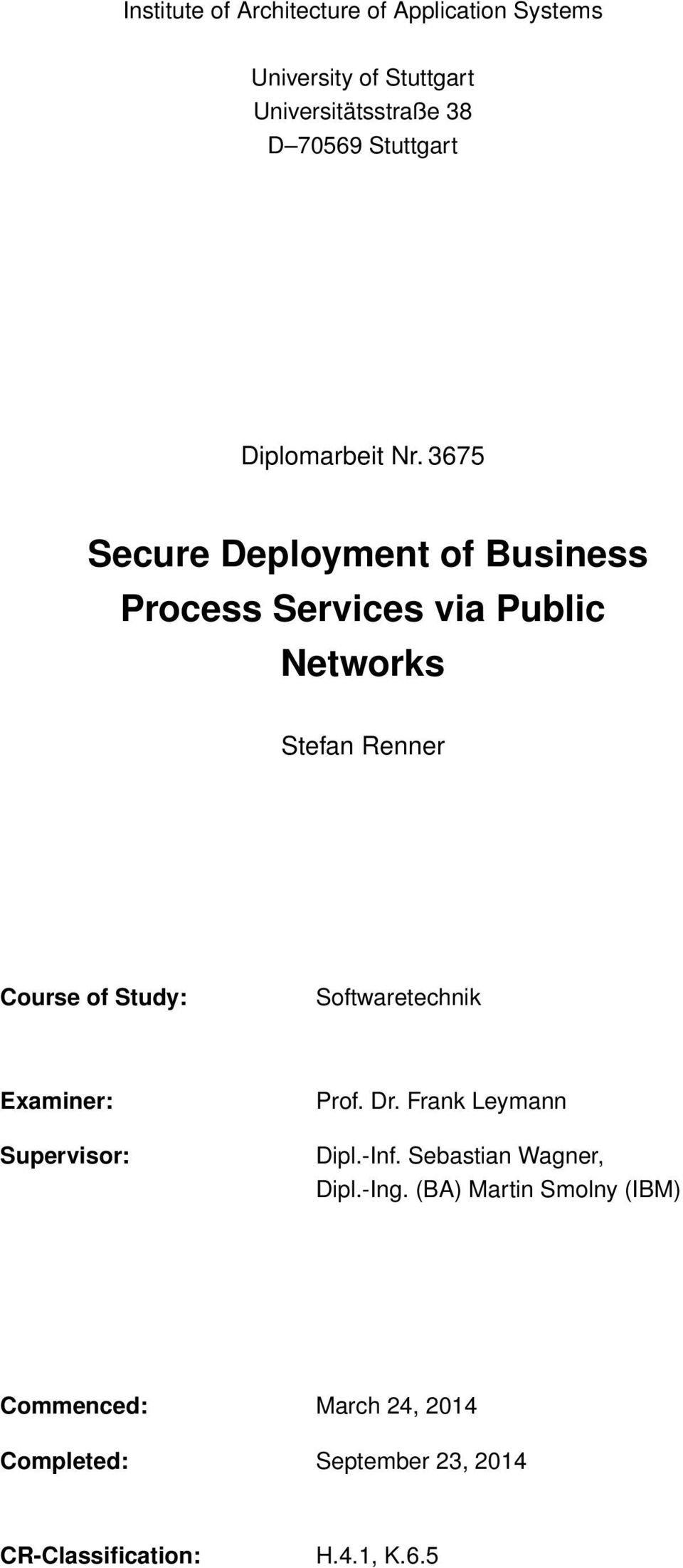 3675 Secure Deployment of Business Process Services via Public Networks Stefan Renner Course of Study: