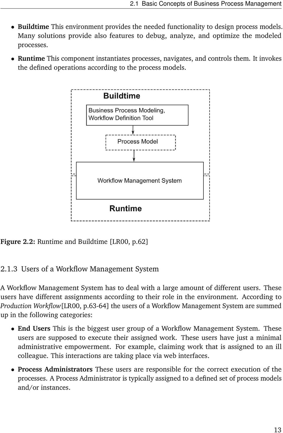 It invokes the defined operations according to the process models. Figure 2.2: Runtime and Buildtime [LR00, p.62] 2.1.