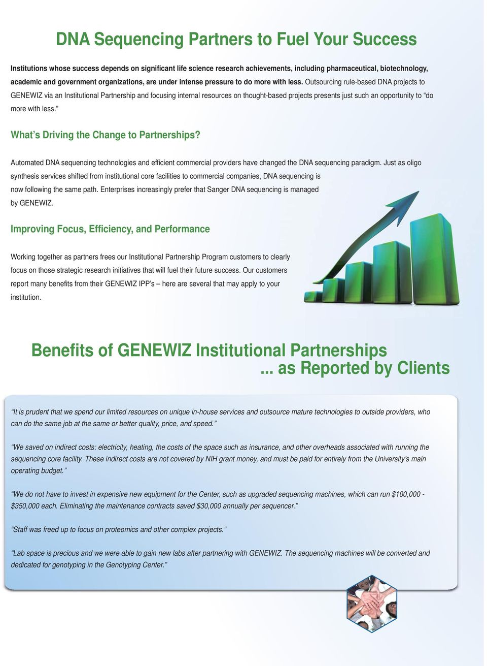 Outsourcing rule-based DNA projects to GENEWIZ via an Institutional Partnership and focusing internal resources on thought-based projects presents just such an opportunity to do more with less.