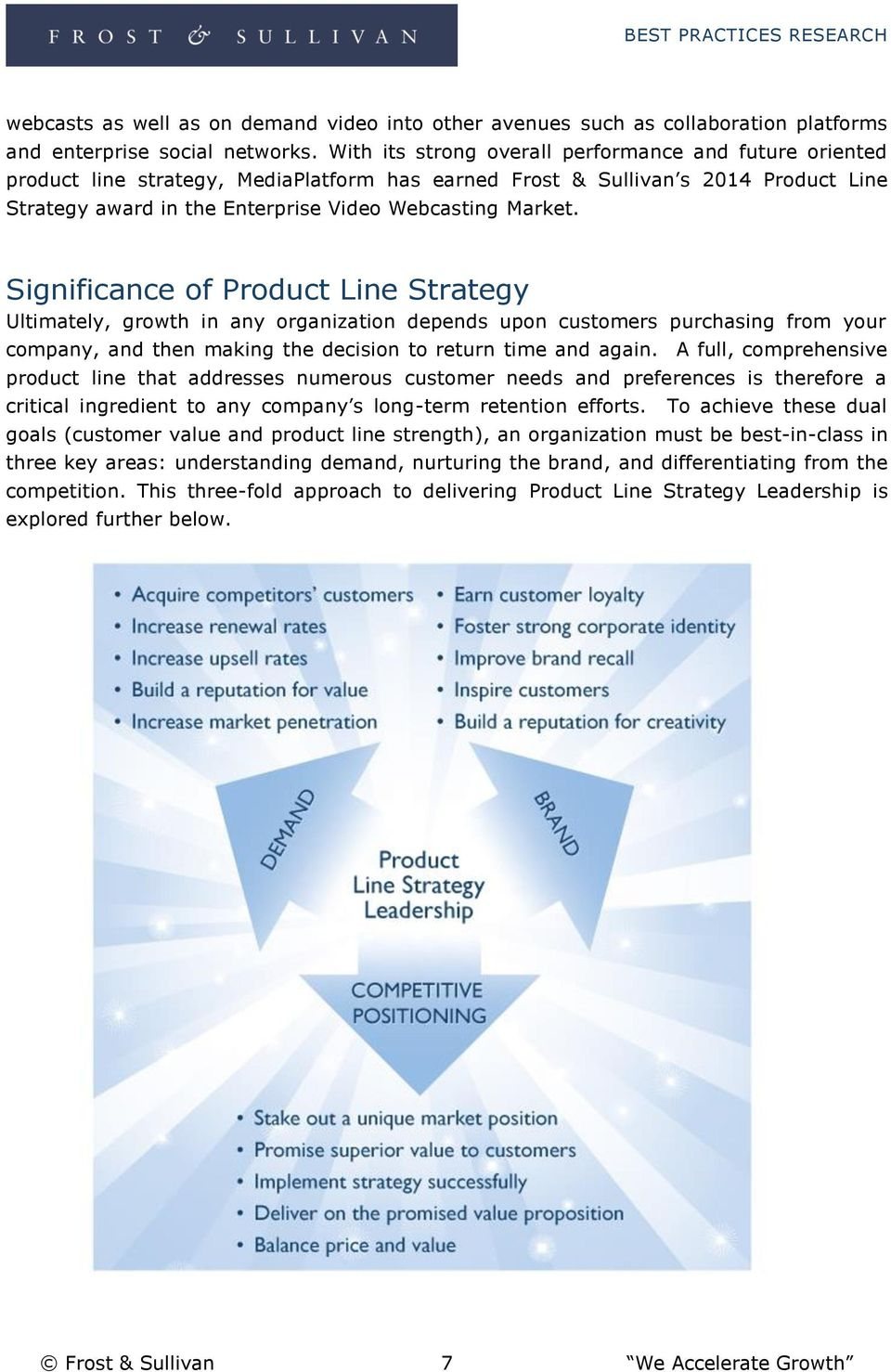Significance of Product Line Strategy Ultimately, growth in any organization depends upon customers purchasing from your company, and then making the decision to return time and again.