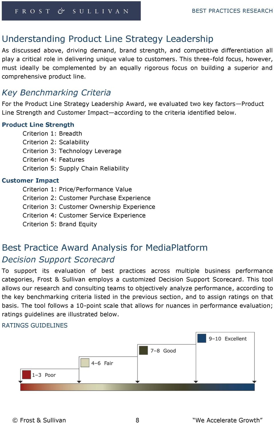 Key Benchmarking Criteria For the Product Line Strategy Leadership Award, we evaluated two key factors Product Line Strength and Customer Impact according to the criteria identified below.