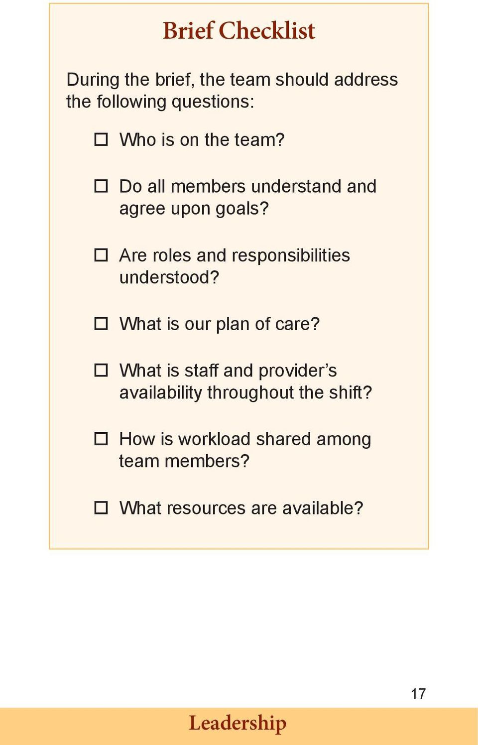 Are roles and responsibilities understood? What is our plan of care?
