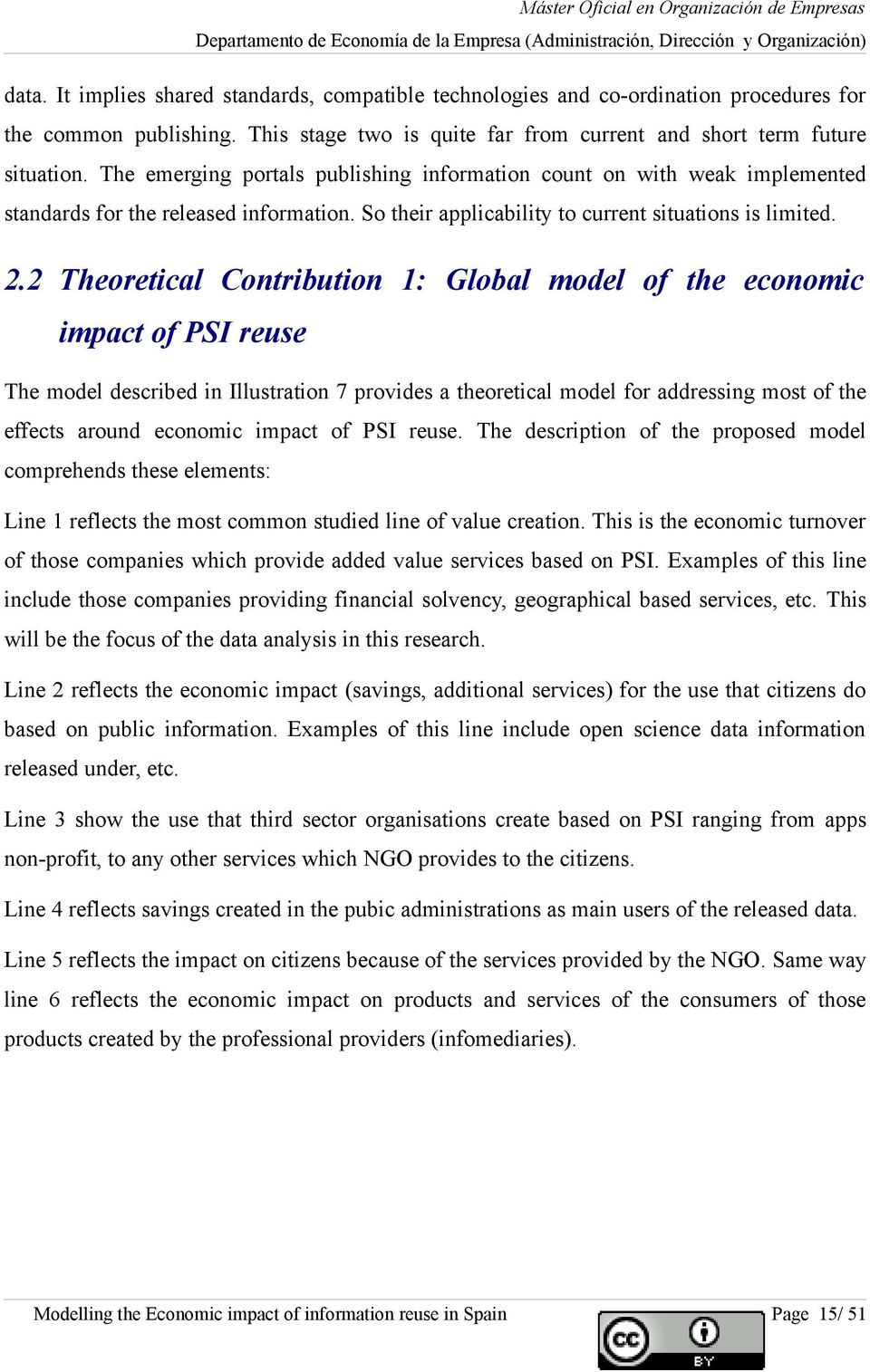 2 Theoretical Contribution 1: Global model of the economic impact of PSI reuse The model described in Illustration 7 provides a theoretical model for addressing most of the effects around economic