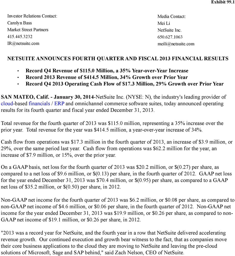 5 Million, 34% Growth over Prior Year Record Q4 2013 Operating Cash Flow of $17.3 Million, 29% Growth over Prior Year SAN MATEO, Calif. - January 30, 2014-NetSuite Inc.