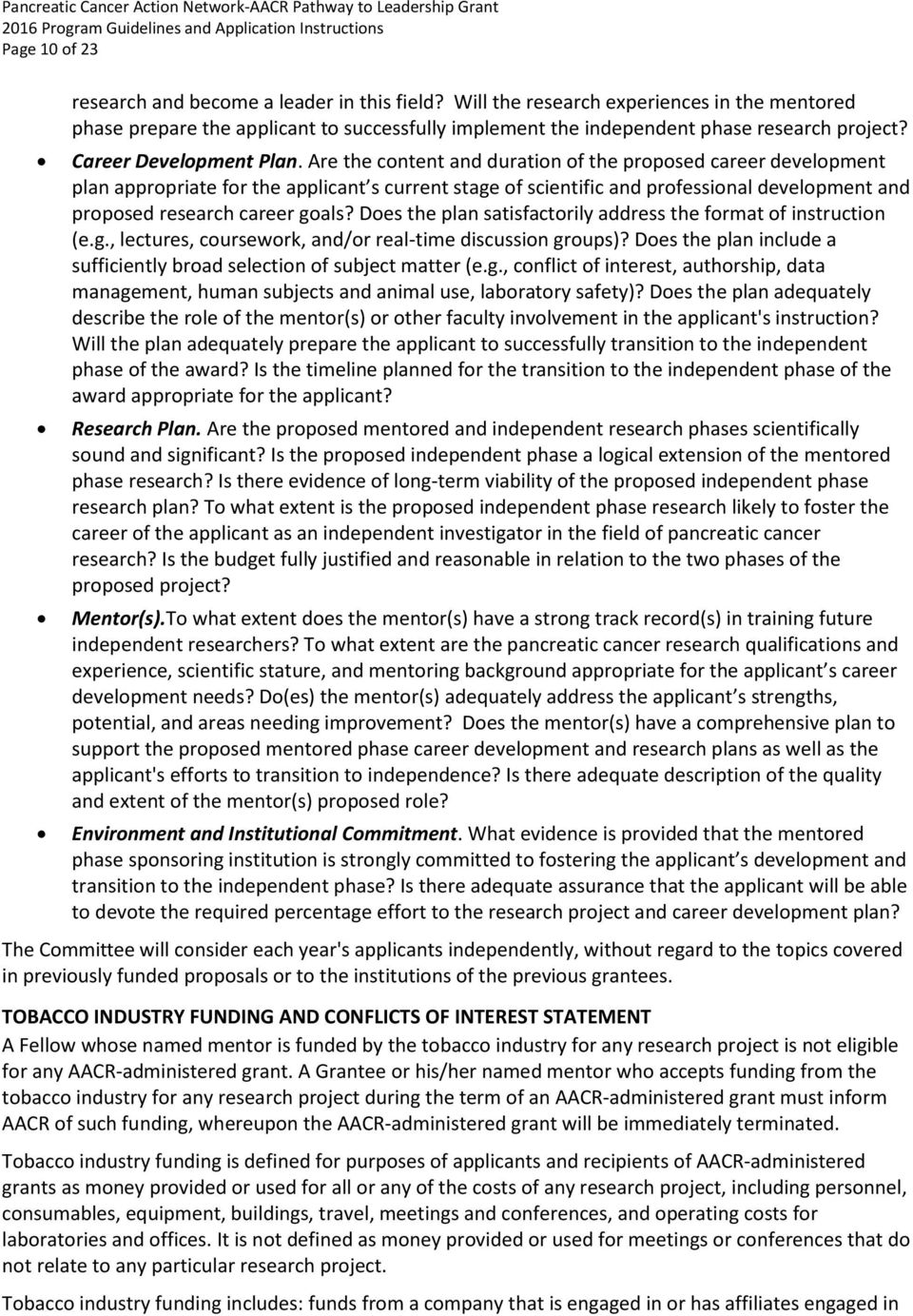 Are the content and duration of the proposed career development plan appropriate for the applicant s current stage of scientific and professional development and proposed research career goals?