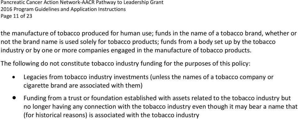The following do not constitute tobacco industry funding for the purposes of this policy: Legacies from tobacco industry investments (unless the names of a tobacco company or cigarette brand